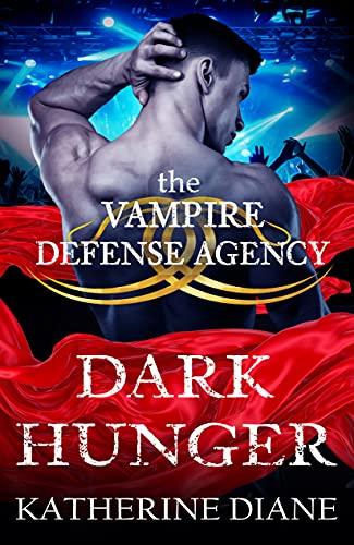 Dark Hunger: A Vampire Romance (The Hush Book 2) Katherine Diane