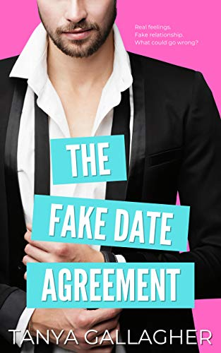 The Fake Date Agreement (Awkward Arrangements Book 1)  Tanya Gallagher