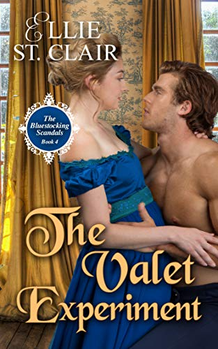 The Valet Experiment (The Bluestocking Scandals Book 4 Ellie St. Clair