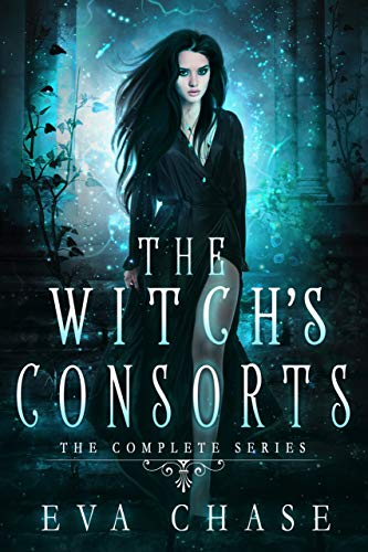 The Witch's Consorts: The Complete Series Eva Chase
