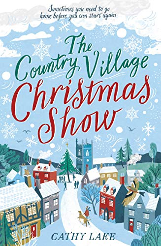 The Country Village Christmas Show: The perfect, feel-good festive read to settle down with this winter Cathy Lake