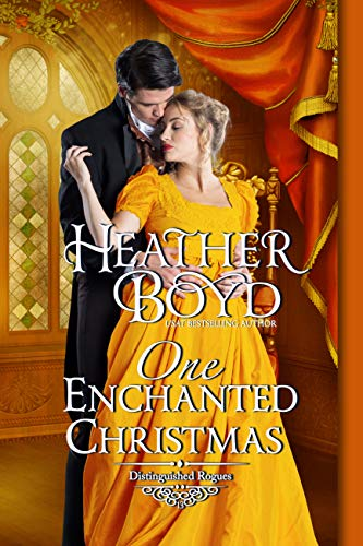 One Enchanted Christmas (Distinguished Rogues Book 13)  Heather Boyd