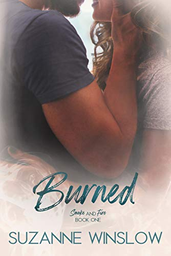 Burned (Smoke and Fire Series Book 1) Suzanne Winslow