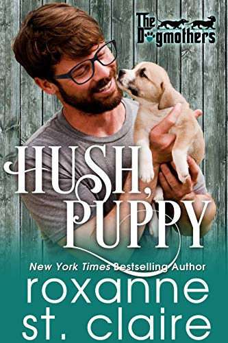 Hush, Puppy (The Dogmothers Book 5)  Roxanne St. Claire