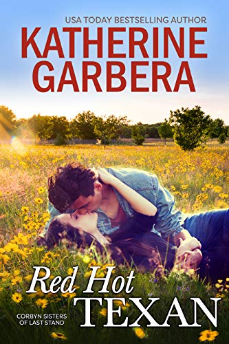 Red Hot Texan (Corbyn Sisters of Last Stand Book 1) Katherine Garbera