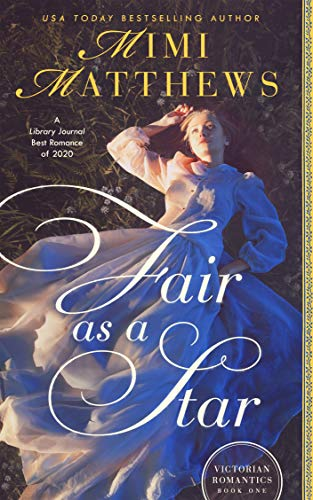 Fair as a Star (Victorian Romantics Book 1) Mimi Matthews