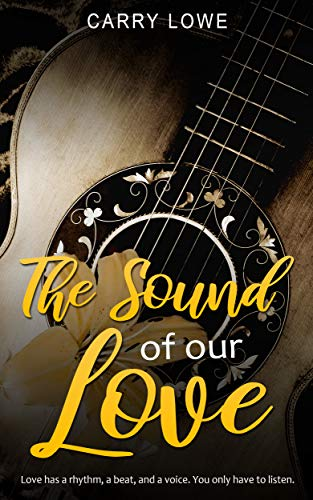 The Sound of our Love: A Standalone Novel  Carry Lowe