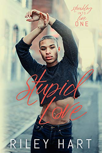 Stupid Love (Stumbling into Love Book 1)  Riley Hart