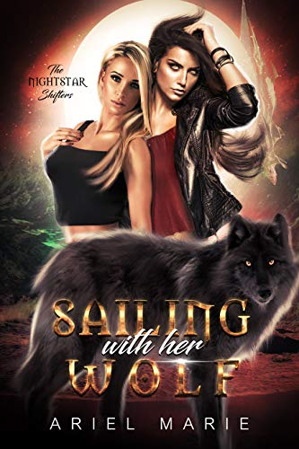 Sailing With Her Wolf: A FF Paranormal Shifter Romance (The Nightstar Shifters Book 1)  Ariel Marie