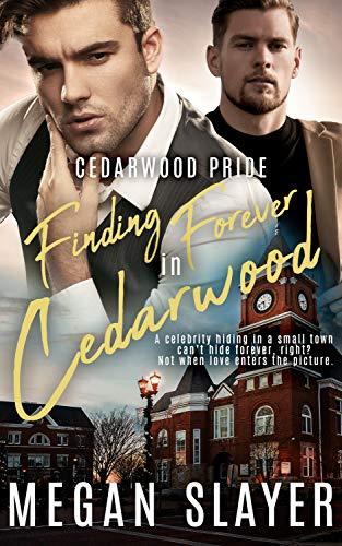 Finding Forever in Cedarwood (Cedarwood Pride) Megan Slayer