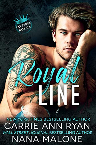 Royal Line (Tattered Royals Book 1) Carrie Ann Ryan and Nana Malone