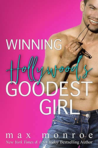 Winning Hollywood's Goodest Girl: A Surprise Pregnancy Romantic Comedy  Max Monroe