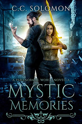 Mystic Memories: A Paranormal World Novella 3.5  CC Solomon