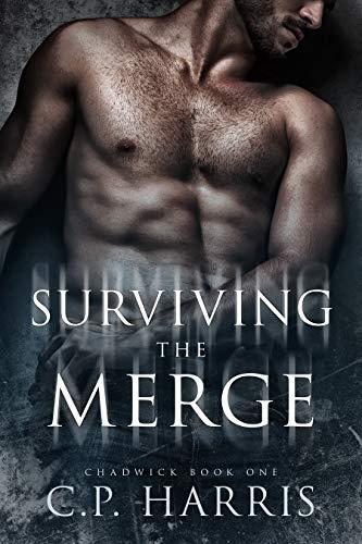 Surviving the Merge (Chadwick #1)  C.P. Harris
