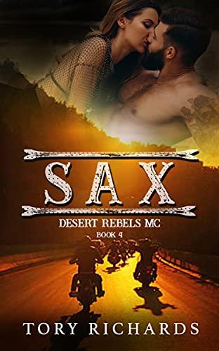 SAX (Desert Rebels MC Book 4) Tory Richards