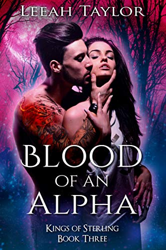 Blood of an Alpha: A Vampire Cat Shifter Romance (Kings of Sterling Book 5)  Leeah Taylor