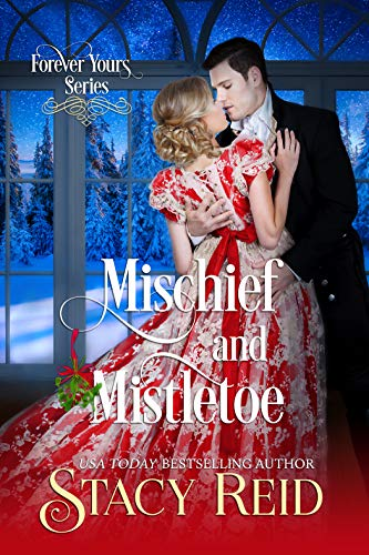 Mischief and Mistletoe (Forever Yours Book 10) Stacy Reid