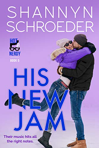 His New Jam (Hot & Nerdy Book 5) Shannyn Schroeder