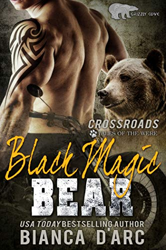 Black Magic Bear: Tales of the Were (Grizzly Cove Book 16)  Bianca D'Arc