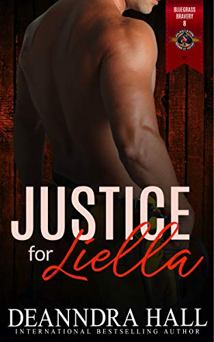 Justice for Liella (Police and Fire: Operation Alpha) (Bluegrass Bravery Book 8 Deanndra Hall and Operation Alpha