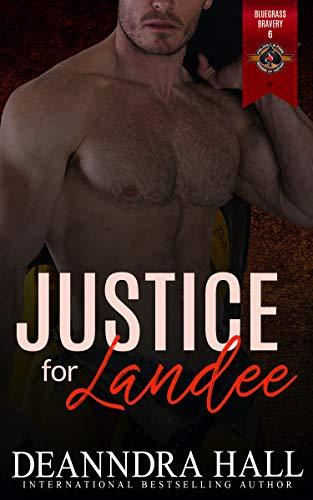 Justice for Landee (Police and Fire: Operation Alpha) (Bluegrass Bravery Book 6) Deanndra Hall and Operation Alpha