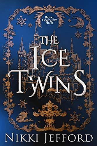 The Ice Twins (Royal Conquest Book 7)  Nikki Jefford