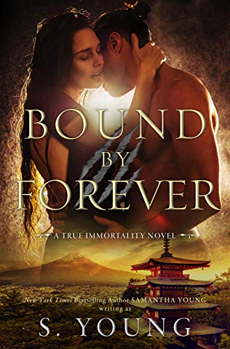 Bound by Forever (True Immortality Book 3) S. Young