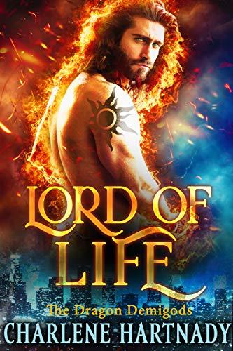 Lord of Life (The Dragon Demigods Book 4) Charlene Hartnady