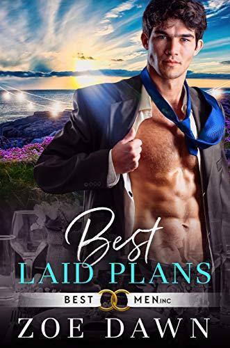 Best Laid Plans (Best Men Inc. Book 1) Zoe Dawn