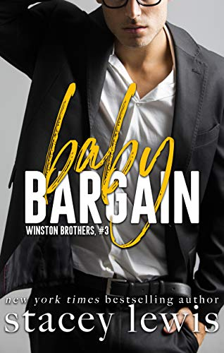 Baby Bargain (Winston Brothers Book 3) Stacey Lewis