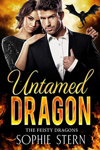 Untamed Dragon: A Dragon Shifter Romance (The Feisty Dragons Book 1) Sophie Stern