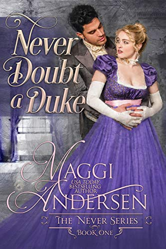 Never Doubt a Duke (The Never Series Book 1) Maggi Andersen