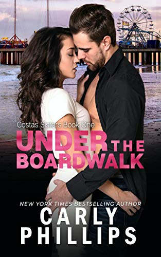 Under the Boardwalk (Costas Sisters Book 1)  Carly Phillips