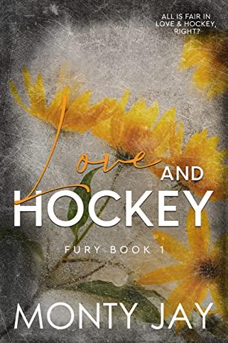 Love & Hockey (Fury Series Book 1) Monty Jay