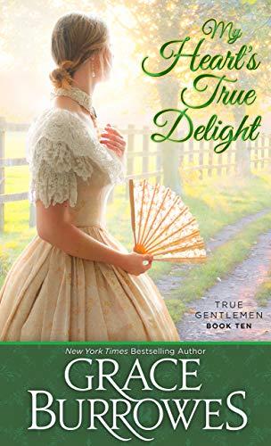 My Heart's True Delight: True Gentlemen book 10 Grace Burrowes