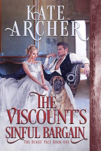 The Viscount's Sinful Bargain (The Dukes' Pact Book 1)  Kate Archer