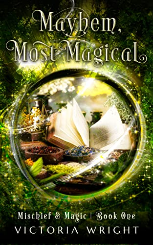 Mayhem, Most Magical: A Paranormal Women's Fiction Novel (Mischief & Magic Book 1) Victoria Wright