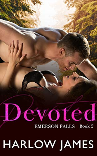 Devoted: Emerson Falls, Book 5 (Emerson Falls Series) Harlow James