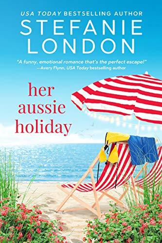 Her Aussie Holiday (Patterson's Bluff Book 2) Stefanie London