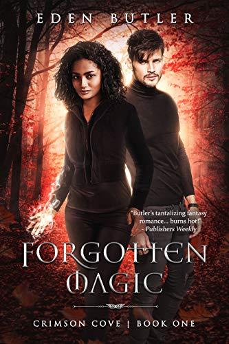 Forgotten Magic (Crimson Cove Book 1)  Eden Butler