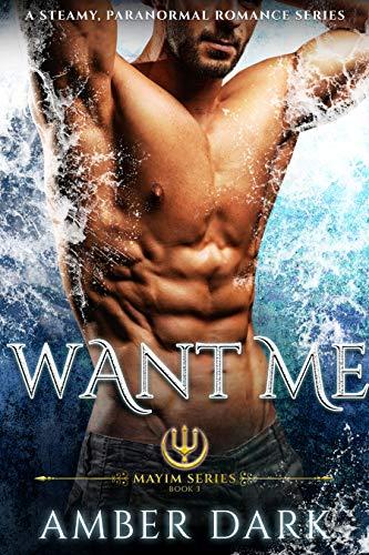 Want Me (Mayim Merman Book 3)  Amber Dark