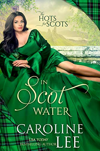 In Scot Water (The Hots for Scots Book 4) Caroline Lee