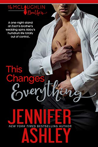 This Changes Everything (McLaughlin Brothers Book 1)  Jennifer Ashley