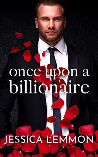 Once Upon a Billionaire (Blue Collar Billionaires Book 1) Jessica Lemmon