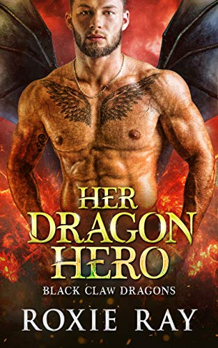 Her Dragon Hero (Black Claw Dragons Book 4)  Roxie Ray