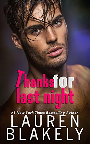 Thanks For Last Night (The Guys Who Got Away Book 3) Lauren Blakely
