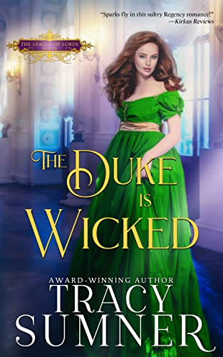 The Duke is Wicked (League of Lords Book 3) Tracy Sumner