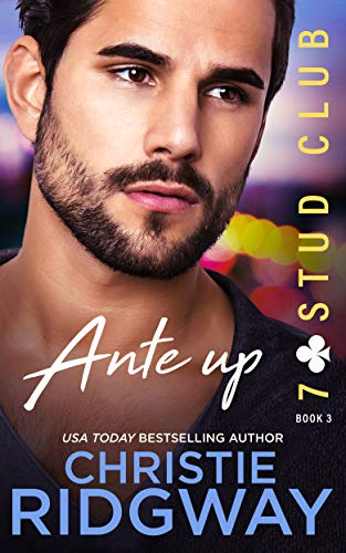 ANTE UP (7-Stud Club Book 3) Christie Ridgway