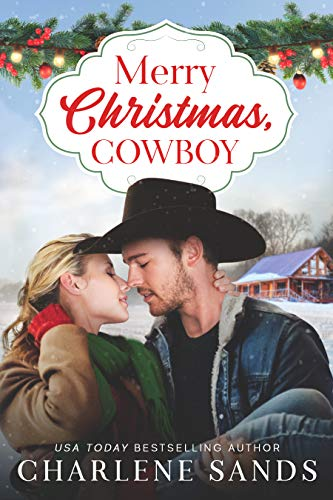 Merry Christmas, Cowboy (Home to Texas Book 2) Charlene Sands