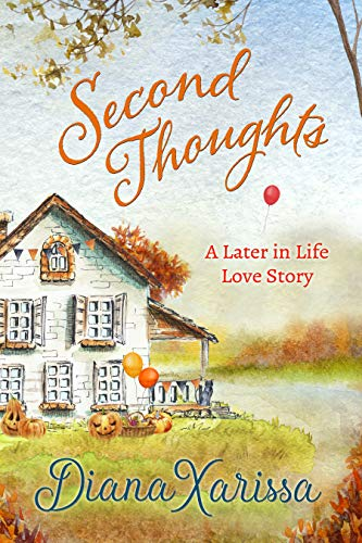 Second Thoughts (A Later in Life Love Story Book 3) Diana Xarissa